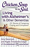 chicken soup for the soul for men - Chicken Soup for the Soul: Living with Alzheimer's & Other Dementias: 101 Stories of Caregiving, Coping, and Compassion
