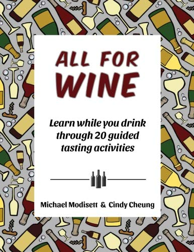 All For Wine by Michael Modisett, Cindy Cheung