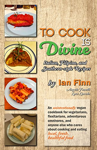 To cook is divine italian filipino and southern style recipes read this book for free with kindle unlimited forumfinder Images