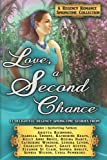 img - for Love, a Second Chance: A Regency Romance Springtime Collection: 13 Delightful Regency Springtime Stories (Regency Collections) (Volume 9) book / textbook / text book