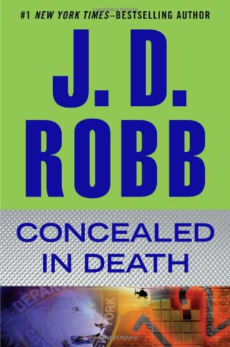 Concealed in Death - Book #38 of the In Death
