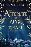 The Afterlife of Alyx & Israel: A Dark Angel Novel