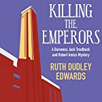 Killing the Emperors   Ruth Dudley Edwards