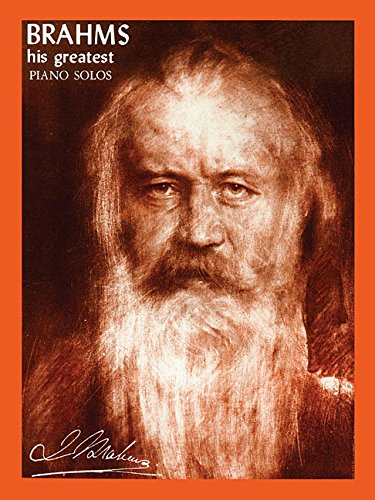 BRAHMS GREATEST PIANO (His Greatest Piano Solos) by Ashley Mark Publishing Company
