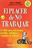 img - for El Placer de No Trabajar / The Joy of Not Working (Spanish Edition) book / textbook / text book