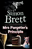 Mrs Pargeter's Principle: A cozy mystery featuring the return of Mrs Pargeter (A Mrs Pargeter Mystery Book 7)