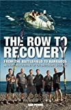 The Row to Recovery: From the Battlefield to Barbados - An Incredible Journey of Extraordinary Courage