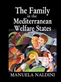 img - for The Family in the Mediterranean Welfare States by Manuela Naldini (2003-03-30) book / textbook / text book