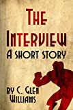 The Interview: A Short Story