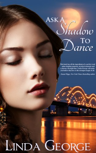 Book: Ask a Shadow to Dance by Linda George