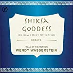 Shiksa Goddess: (Or, How I Spent My Forties) | Wendy Wasserstein