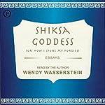 Shiksa Goddess: (Or, How I Spent My Forties) | Wendy Wasserstein
