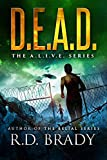 D.E.A.D.: A Genetic Engineering Thriller (The A.L.I.V.E. Series Book 2)