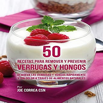 Amazon.com: 50 Recetas para Remover y Prevenir Verrugas y Hongos [50 Recipes to Remove and Prevent Warts and Fungus]: Remueva las Verrugas y Hongos ...