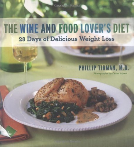 The Wine and Food Lover's Diet: 28 Days of Delicious Weight Loss ()
