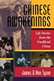 img - for Chinese Awakenings: Life Stories From The Unofficial China by James L Tyson Jr (1995-07-28) book / textbook / text book