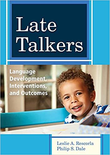 Late Talkers: Language Development, Interventions, And Outcomes por Leslie Rescorla epub