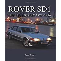 Rover SD1: The Full Story 1976-1986