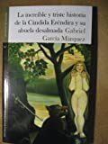 INCREIBLE Y TRISTE HISTORIA DE LA CANDIDA ERENDIRA Y SU ABUE