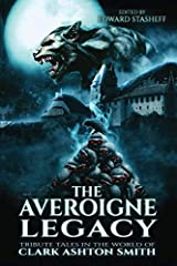 The Averoigne Legacy: Tribute Tales in the World of Clark Ashton Smith (The Averoigne Cycle) Paperback