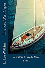 The Key West Caper: A Dallas Kincade Novel Book 1 (The Dallas Kincade Series)