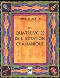 Les quatre voies de l'initiation chamanique