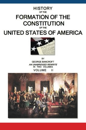 Read Online History Of The Formation Of The Constitution Of The United States Of America: Volume II of II ebook