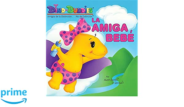 La Amiga Bebé (Spanish Edition): Aunt Eeebs, Sprout: 9781943836956: Amazon.com: Books