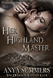 Her Highland Master (The Dungeon Fantasy Club Book 1)