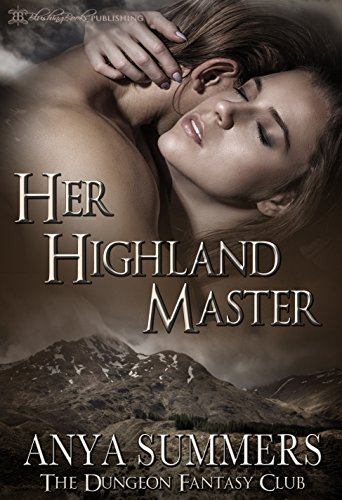 Her highland master the dungeon fantasy club book 1 kindle her highland master the dungeon fantasy club book 1 by summers anya fandeluxe Images
