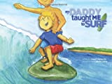 My Daddy Taught Me to Surf, Joseph Tomarchio, 1439252718