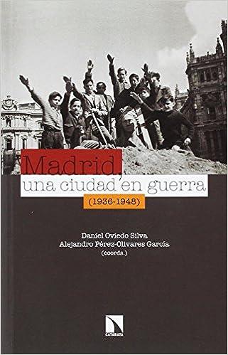 Amazon.com: Madrid, una ciudad en guerra : 1936-1948 ...