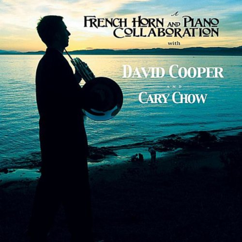 Cooper Horn - A French Horn and Piano Collaboration With David Cooper and Cary Chow