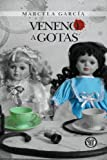Veneno a Gotas, Marcela Garcia, 1492946028