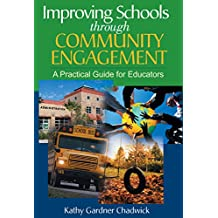 Improving Schools through Community Engagement: A Practical Guide for Educators