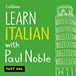 Collins Italian with Paul Noble - Learn Italian the Natural Way, Part 1 | Paul Noble