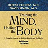 Training the Mind, Healing the Body: A Complete