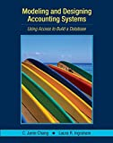 Modeling and Designing Accounting Systems:Using Access to Build a Database