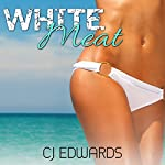 White Meat: Blacked in Barbados Book 1 | C J Edwards