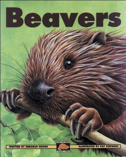 Beavers (Kids Can Press Wildlife Series) - Wildlife Beaver