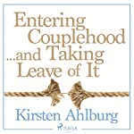 Entering Couplehood...and Taking Leave of It | Kirsten Ahlburg