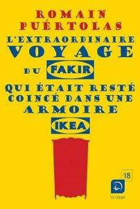 """Afficher """"L'extraordinaire voyage du fakir qui était resté coincé dans une armoire Ikea"""""""