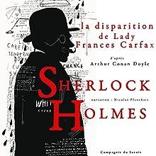 La disparition de Lady Frances Carfax (Les enquêtes de Sherlock Holmes et du Dr Watson) | Livre audio Auteur(s) : Arthur Conan Doyle Narrateur(s) : Nicolas Planchais
