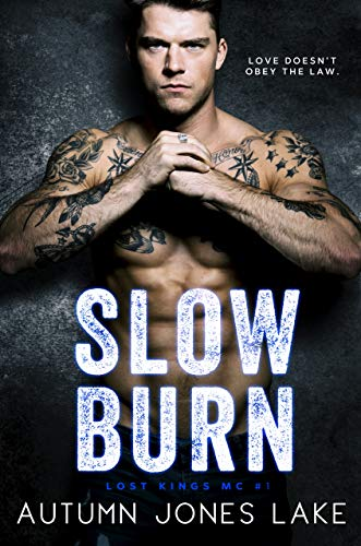 Slow Burn (Lost Kings MC TM #1)