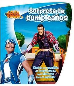 SORPRESA DE CUMPLEAÑOS (LAZY TOWN): AA.VV.: 9788444167015 ...