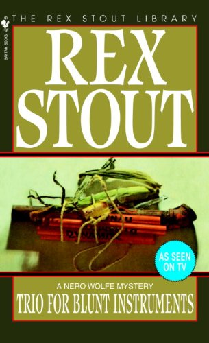 Trio for Blunt Instruments (A Nero Wolfe Mystery Book 39)