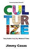 #8: Culturize: Every Student. Every Day. Whatever It Takes.