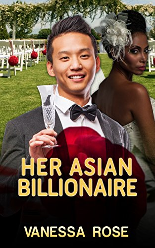 Romance Her Asian Billionaire Bbw Interracial Contemporary Book 1 By Rose