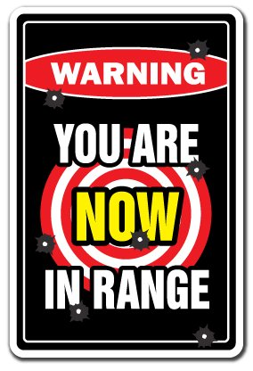 "YOU ARE NOW IN RANGE Warning Sign gun rifle shotgun lover NRA security | Indoor/Outdoor | 12"" Tall"