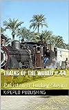 Trains of the World # 44: Pakistan & Turkey Steam